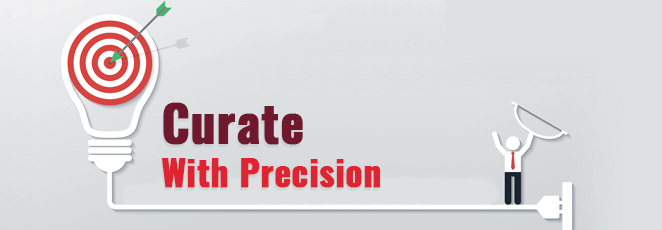Curate with precision