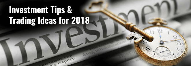 8 Best Investment tips and easy trading ideas for 2018